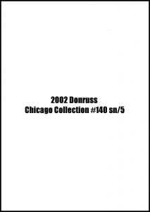 2002 Donruss Chicago Collection #140 /5